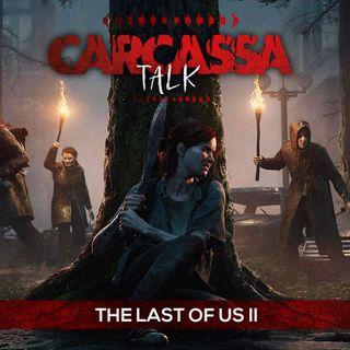 Carcassa Talk - Last of Us Parte II (Mario Morandi, Aku, Il Conigliastro)