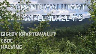 Z kryptowalutami w plenerze #9 | 23.04.2020 | Halving Bitcoina, CBDC, giełdy kryptowalut, moje podejście