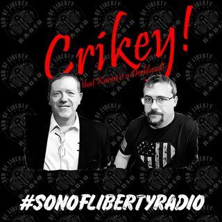 #sonoflibertyradio - Crikey!