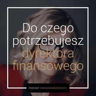 Jaką formę działalności wybrać i czym zajmuje się dyrektor finansowy - wywiad z Agnieszką Soćko