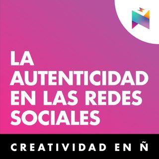 E03 • La autenticidad en las redes sociales • Culturizando