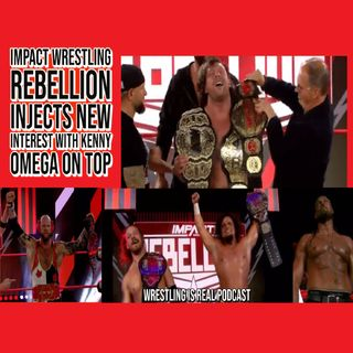 Impact Wrestling Rebellion Injects New Interest With Kenny Omega On Top KOP042621-609