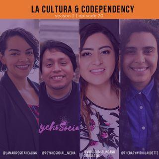 La Cultura & Codependency