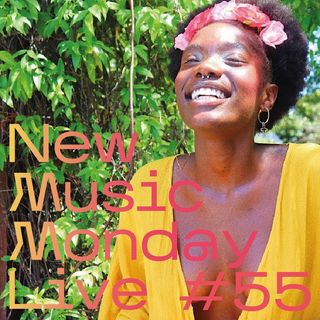New Music Monday Live #55