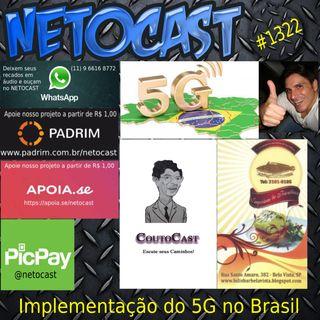NETOCAST 1322 DE 13/07/2020 - Implementação do 5G no Brasil