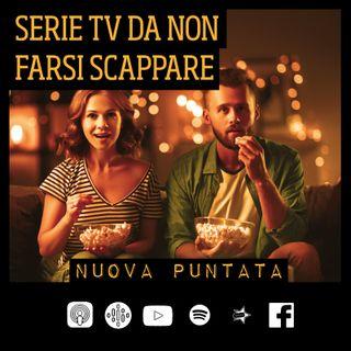 28-Serie TV da non perdere assolutamente - con Laura Invernizzi -