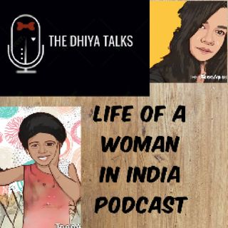 Life Of Women In India In A Brief Podcast