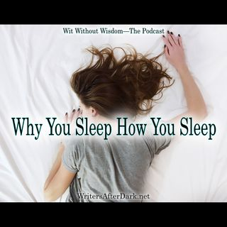Why You Sleep How You Sleep