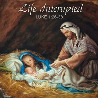 "(CHRISTMAS MESSAGE)  ""A Life Interupted"""