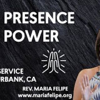 One Presence and One Power - ACIM - UNITY - Maria Felipe