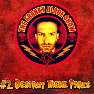 #02 Destroy Theme Parks