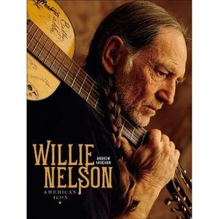 Andrew Vaughan - Willie Nelson, American Icon