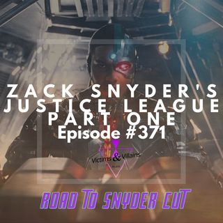 #371 | Zack Snyder's Justice League (Part One)