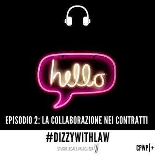 Episodio 2 - La collaborazione nei contratti