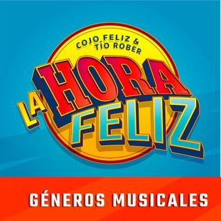 La Hora Feliz: Géneros Musicales