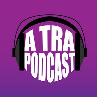 Cos'è A Tra Podcast?
