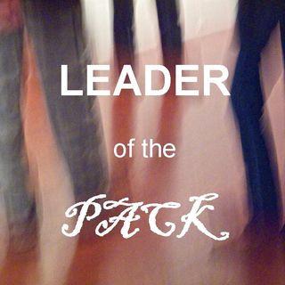 LEADER OF THE PACK - pt2 - My Former Worst Enemy