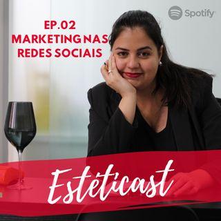 Estéticast | EP.02 | Marketing nas redes sociais