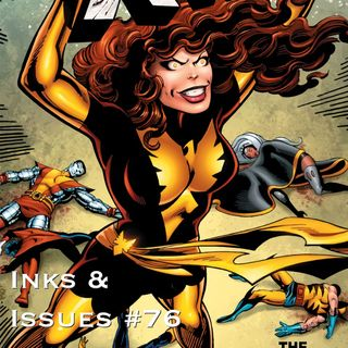 Inks & Issues #76 - The Dark Phoenix Saga