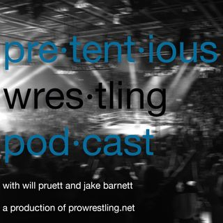 08/16 Will and Jake's Pretentious Wrestling Podcast: AEW Anxiety before All Out and TNT, what's making us happy in pro wrestling