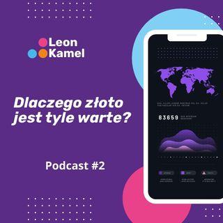 Podcast#2 - Dlaczego złoto jest tyle warte?