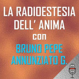 La radioestesia dell'anima con Bruno Pepe