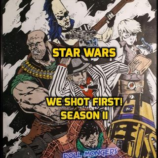 "Star Wars Saga ed. ""WE SHOT FIRST!"""