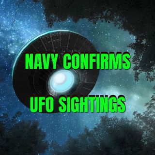 Navy Confirms UFO Sightings Conspiracy Podcast