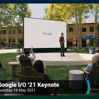 TWiT News 370: Google I/O 2021 Keynote