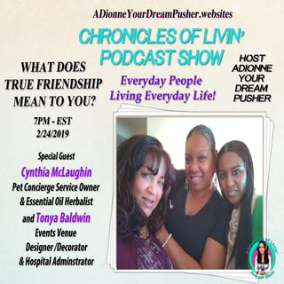 Ep 131-WHAT DOES TRUE FRIENDSHIP MEAN TO YOU? ADionne Your Dream Pusher