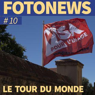 Fotonews #10 - LE TOUR DU MONDE