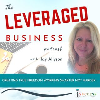 The Leveraged Business: Earn More, Work Less, Grow Faster
