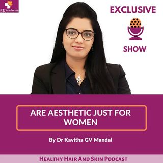 Are Aesthetic Treatment Just For Women |  Skin Clinic in Sarjapur Road