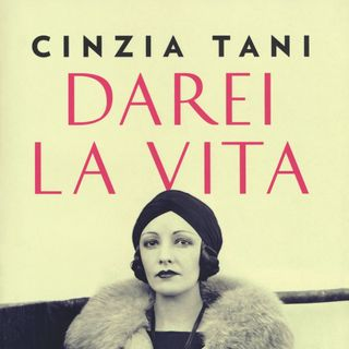 """Cinzia Tani """"Darei la vita"""""""