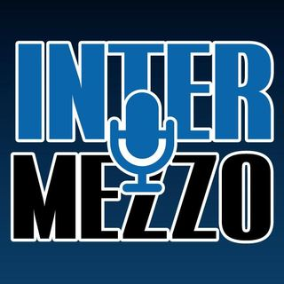 Inter Mezzo | Puntata 0 | Lazio-Inter: redenzione o ridimensionamento?