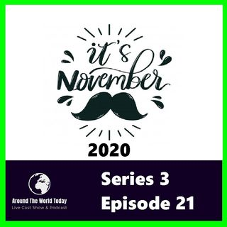Around the World Today Series 3 Episode 21 - It Is November 2020