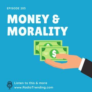 205: Money & Morality