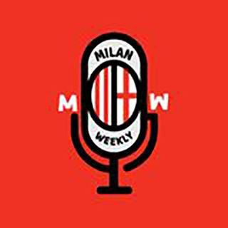 #194 Milan Weekly Podcast