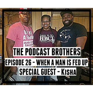 When a Man is Fed Up feat. Kisha EP.26