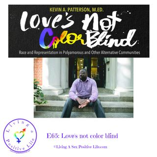 E65: Loves Not Color Blind