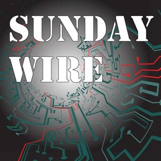 Sunday Wire Ep #46 Hour1
