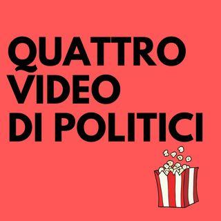Quattro video di politici visti oggi