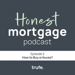 Mortgage Advice & How to Buy a House?