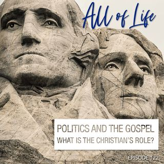 Politics and the Gospel - What is the Christian's Role?
