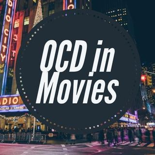 OCD in Movies - Good and Bad