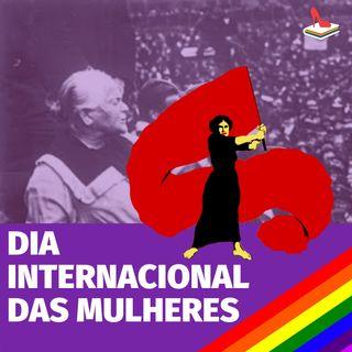 #62 Doutora Drag - O que o dia internacional da mulher tem a ver com socialismo?