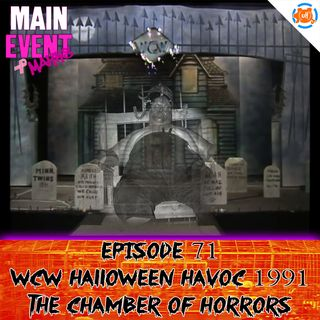 Episode 71: WCW Halloween Havoc 1991 (Chamber of Horrors)
