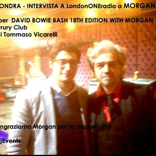 Intervista  a MORGAN per la prima volta a Londra per l'evento  DAVID BOWIE BASH 18TH EDITION WITH MORGAN
