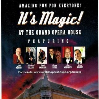 John Murphy Magician / It's Magic at Uvalde Grand Opera House