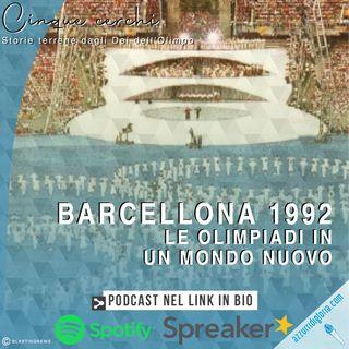 Barcellona 1992 - Le Olimpiadi in un mondo nuovo